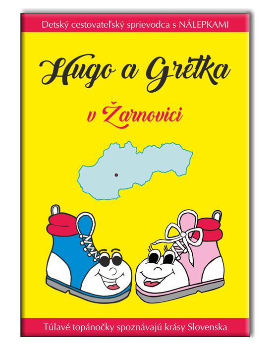 Hugo a Grétka v Žarnovici